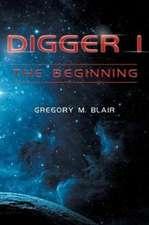 Digger I - The Beginning