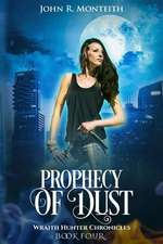 Prophecy of Dust: A Supernatural Psychic Thriller