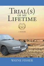 Trial(s) of My Lifetime