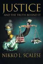Justice and the Truth Behind It
