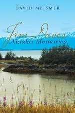 Jim Daves Alaska Memories