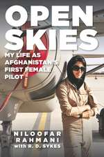 Open Skies: My Life as Afghanistan's First Female Pilot