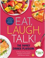 Eat, Laugh, Talk: The Family Dinner Playbook
