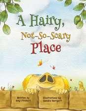 HAIRY NOTSOSCARY PLACE