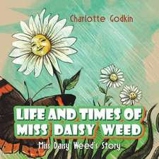 LIFE & TIMES OF MISS DAISY WEED