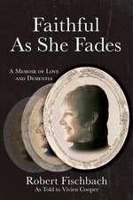 Faithful As She Fades