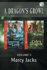 A Dragon's Growl, Volume 5 [Learning to Love