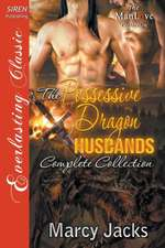 Possessive Dragon Husbands, Complete Collection [A Mating of Convenience