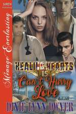 Healing Hearts 15: Can't Hurry Love (Siren Publishing Menage Everlasting)