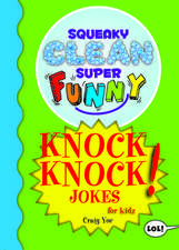 Squeaky Clean Super Funny Knock Knock Jokes for Kids