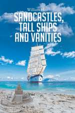 Sandcastles, Tall Ships and Vanities