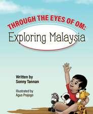 Through the Eyes of Om: Exploring Malaysia
