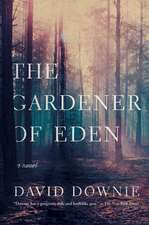 The Gardener of Eden – A Novel