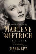Marlene Dietrich – The Life