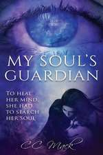My Soul's Guardian: To Heal Her Mind, She Had to Search Her Soul