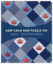 Keep Calm and Puzzle On: Bible Crosswords: 99 Puzzles