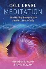 Cell Level Meditation