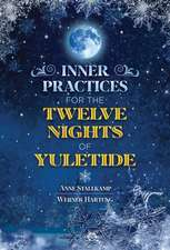 Inner Practices for the Twelve Nights of Yuletide