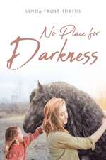 No Place for Darkness