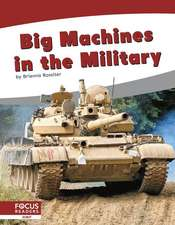 Big Machines in the Military