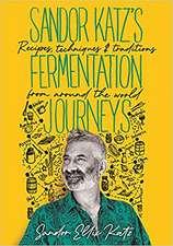 Sandor Katz's Fermentation Journeys