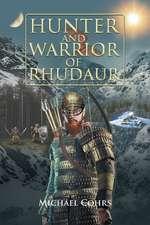 Hunter and Warrior of Rhudaur