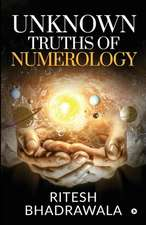 Unknown Truths of Numerology