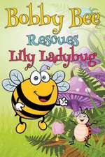 Bobby Bee Rescues Lily Ladybug