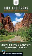Hike the Parks: Zion & Bryce Canyon National Parks: Best Day Hikes, Walks, and Sights