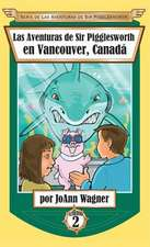 Las Aventuras de Sir Pigglesworth en Vancouver, Canadá