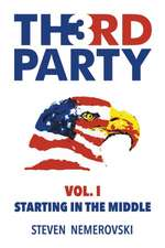 Third Party:  Starting in the Middle