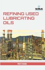 Refining Used Lubricating Oils