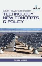 Solar Power Generation Technology, New Concepts & Policy