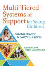 Multi-Tiered Systems of Support for Young Children: Driving Change in Early Education