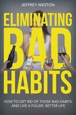 Eliminating Bad Habits