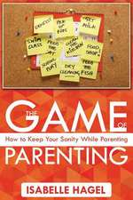 The Game of Parenting