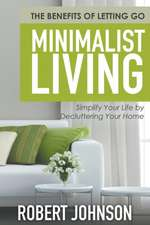 Minimalist Living Simplify Your Life by Decluttering Your Home