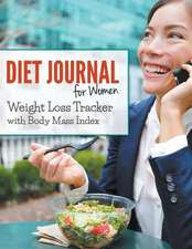 Diet Journal for Women:  Weight Loss Tracker with Body Mass Index
