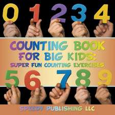 Counting Book for Big Kids:  Super Fun Counting Exercises