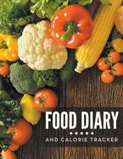 Food Diary and Calorie Tracker:  Track Your Weight Loss Progress (with Calorie Counting Chart)