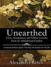 Unearthed:  How an Abandoned Garden Taught Me to Accept and Love My Parents