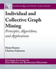 Individual and Collective Graph Mining: Principles, Algorithms, and Applications