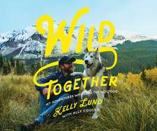 Wild Together – My Adventures with Loki the Wolfdog