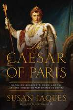 The Caesar of Paris – Napoleon Bonaparte, Rome, and the Artistic Obsession that Shaped an Empire