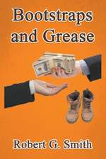 Bootstraps and Grease