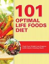 101 Optimal Life Foods Diet