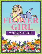 Flower Girl Coloring Book