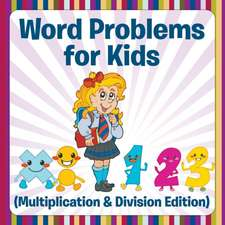 Word Problems for Kids (Multiplication & Division Edition)