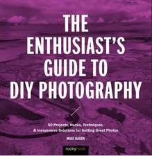 Enthusiast's Guide to DIY Photography