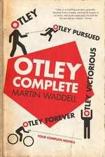 Otley Complete Otley, Otley Pursued, Otley Victorious, Otley Forever
